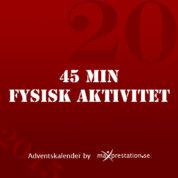 Lucka 20 – Fysisk aktivitet 45 min